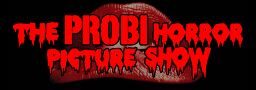The Probi Horror Picture Show
